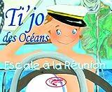 Ti'Jo des Océans - Escale a la Reunion
