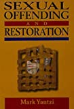 img - for Sexual Offending and Restoration by Mark Yantzi (1998-06-01) book / textbook / text book