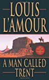 A Man Called Trent (Leisure Historical Fiction)