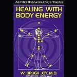 Healing with Body Energy | W. Brugh Joy