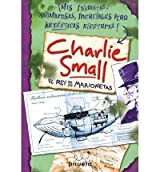 { [ EL REY DE LAS MARIONETAS = THE PUPPET MASTER (INAUDITAS AVENTURAS DE CHARLIE SMALL #03) (SPANISH) ] } By Small, Charlie (Author) Oct-01-2010 [ Hardcover ]