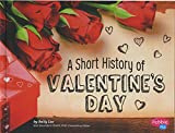 A Short History of Valentine's Day (Holiday Histories)