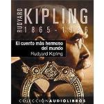 El cuento más hermoso del mundo [The Finest Story in the World] | Rudyard Kipling
