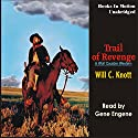 Trail of Revenge: Wolf Caulder Western Series #3 Audiobook by Will C Knott Narrated by Gene Engene