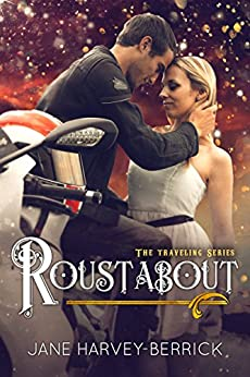 Roustabout (The Traveling Series #3) by [Harvey-Berrick, Jane]