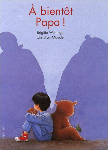 A bientot, papa ! (French Edition)