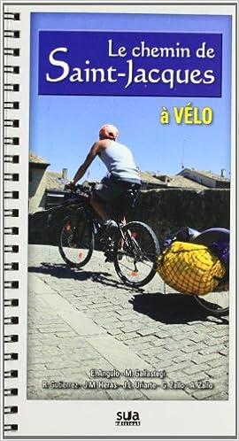 Lire un Le Chemin de Saint-Jacques a Vélo epub pdf