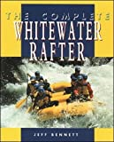 The Complete Whitewater Rafter (International Marine-RMP)