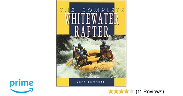 the complete whitewater rafter: jeff bennett: 9780070055056: amazon com:  books