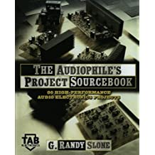 The Audiophile's Project Sourcebook: 80 High-Performance Audio Electronics Projects