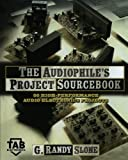 The Audiophiles Project Sourcebook: 80 High-Performance Audio Electronics Projects