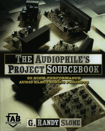 The Audiophile's Project Sourcebook: 80 High-Performance Audio Electronics Projects ()