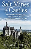 Salt Mines and Castles: The Discovery and Restitution of Looted European Art (Uncommon Valor)