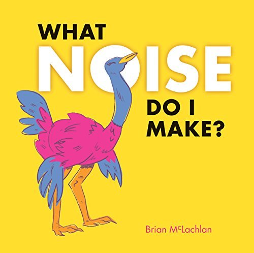 What Noise Do I Make? by Owlkids