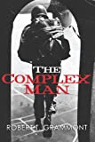 The Complex Man, Robert T. Grammont, 1470176815
