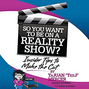 So You Want to Be on a Reality Show? Audiobook