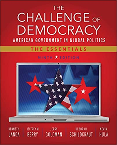 The challenge of democracy american government in global politics the challenge of democracy american government in global politics the essentials book only kenneth janda jeffrey m berry jerry goldman fandeluxe Image collections