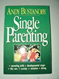 Single Parenting, Andre Bustanoby, 031057451X