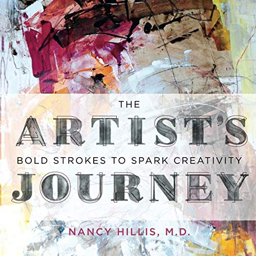 The Artist's Journey: Bold Strokes To Spark Creativity by Artist's Journey Press, The