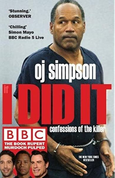 If I Did it: Confessions of the Killer: Amazon.es: Simpson, O.J. ...