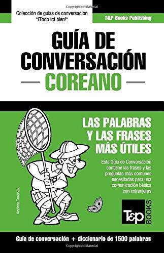 Guia de Conversacion Español-Coreano y diccionario conciso de 1500 palabras (Spanish Edition) [Andrey Taranov] (Tapa Blanda)