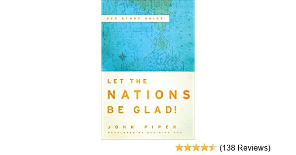 Let the nations be glad the supremacy of god in missions kindle let the nations be glad the supremacy of god in missions kindle edition by john piper religion spirituality kindle ebooks amazon fandeluxe Images