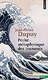 Petite métaphysique des tsunamis par Dupuy