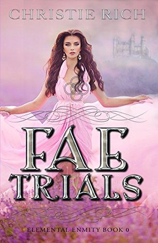 Fae Trials: Elemental Enmity Book 0