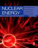img - for Nuclear Energy: An Introduction to the Concepts, Systems, and Applications of Nuclear Processes book / textbook / text book