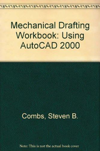 Mechanical Drafting Workbook: Using AutoCAD 2000
