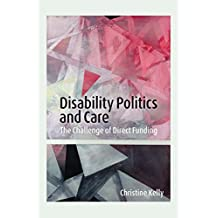 Disability Politics and Care: The Challenge of Direct Funding