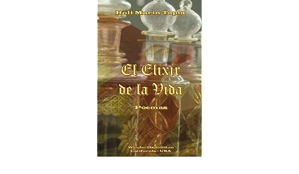 El Elixir De La Vida: Amazon.es: Tapia, Roli Marin: Libros