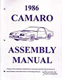 1986 CHEVROLET CAMARO FACTORY ASSEMBLY INSTRUCTION MANUAL INCLUDES: Standard Camaro, Coupe, Berlinetta, Z28, RS, Convertible, and IROC-Z. 86