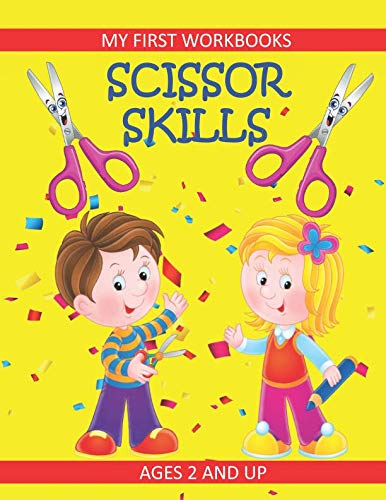 Scissor Skills: My First Workbooks: Ages 2 and Up: Scissor Cutting Practice Workbook: Cut and Paste  Plus Coloring: Toddler Activity Book (Preschool Workbooks)