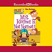Mrs. Kormel Is Not Normal | Dan Gutman