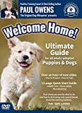 Paul Owens, The Original Dog Whisperer presents Welcome Home! Ultimate Training Guide For All Newly-Adopted Puppies and Dogs (2016)