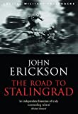 The Road to Stalingrad (Cassell Military Paperbacks) by John Erickson(2007-04-01)