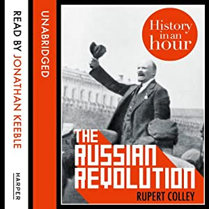 The Russian Revolution: History in an Hour Audiobook