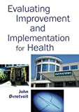 img - for Evaluating Improvement And Implementation For Health by Ovretveit John (2014-08-01) Paperback book / textbook / text book