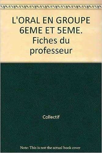 Livre L'Oral en groupe : 6e-5e (Fiches du professeur) epub, pdf