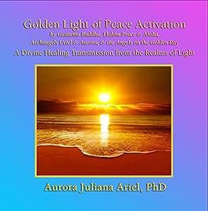 Golden Light of Peace Activation by Gautama Buddha