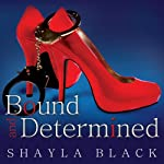 Bound and Determined: Sexy Capers Series, Book 1 | Shayla Black