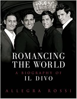 Romancing the world a biography of il divo allegra rossi 9780752875194 books - Il divo amazon ...