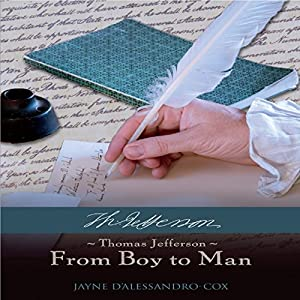 Thomas Jefferson: From Boy to Man Audiobook