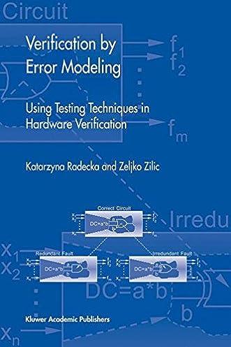 verification by error modeling using testing techniques in hardwareverification by error modeling using testing techniques in hardware verification (frontiers in electronic testing) katarzyna radecka, zeljko zilic