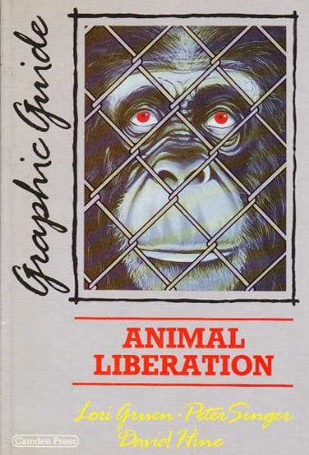 Animal Liberation: A Graphic Guide (Graphic guides)