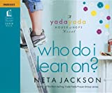 yada yada house of hope series - Who Do I Lean On? (A Yada Yada House of Hope Novel)