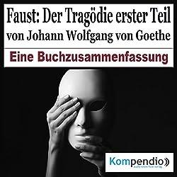 Faust: Der Tragödie erster Teil - Eine Buchzusammenfassung