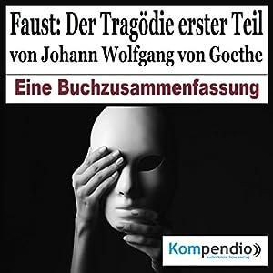 Faust: Der Tragödie erster Teil - Eine Buchzusammenfassung Hörbuch