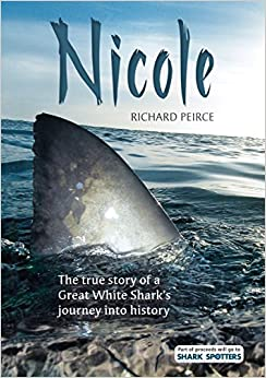 Nicole: The True Story of a Great White Shark's Journey Into History